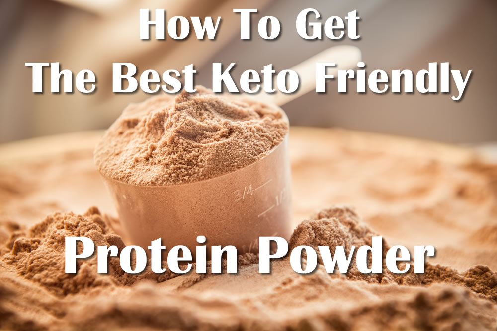 How to get the best Keto friendly and approved protein powder