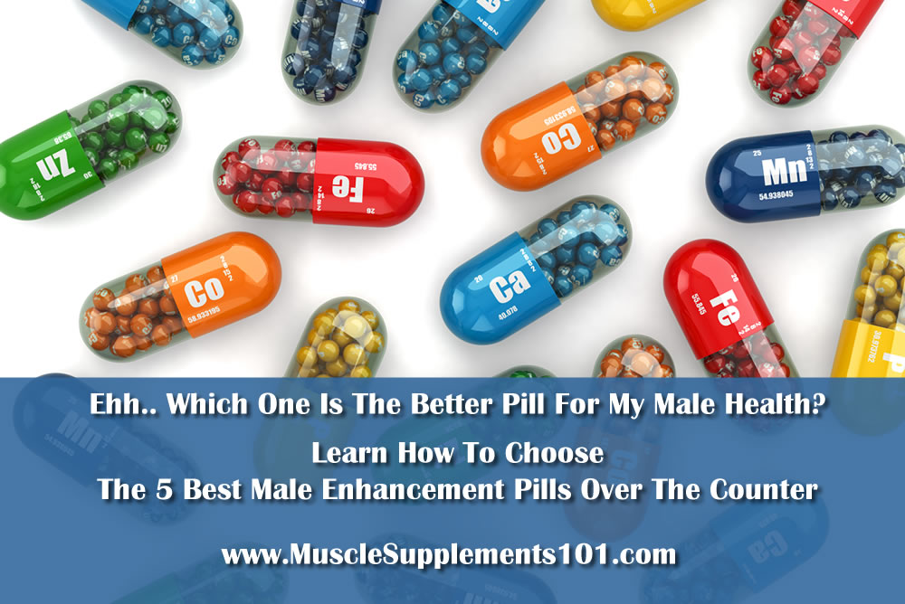 how to choose the 5 best male enhancement pills over the counter